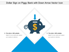 Dollar Sign On Piggy Bank With Down Arrow Vector Icon Ppt PowerPoint Presentation Slides Layouts PDF