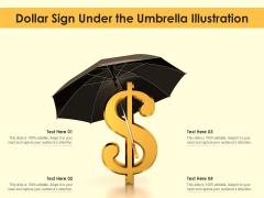 Dollar Sign Under The Umbrella Illustration Ppt PowerPoint Presentation Ideas Show PDF