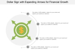 Dollar Sign With Expanding Arrows For Financial Growth Ppt Powerpoint Presentation Infographic Template Deck