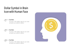 Dollar Symbol In Brain Icon With Human Face Ppt PowerPoint Presentation Gallery Graphics Tutorials PDF