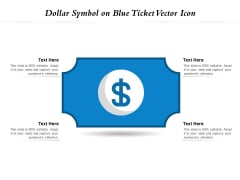 Dollar Symbol On Blue Ticket Vector Icon Ppt PowerPoint Presentation Gallery Themes PDF