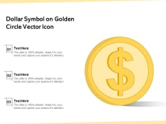 Dollar Symbol On Golden Circle Vector Icon Ppt PowerPoint Presentation Model PDF