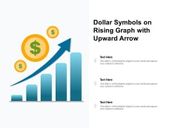 Dollar Symbols On Rising Graph With Upward Arrow Ppt PowerPoint Presentation Outline Images