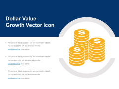 Dollar Value Growth Vector Icon Ppt PowerPoint Presentation File Formats PDF