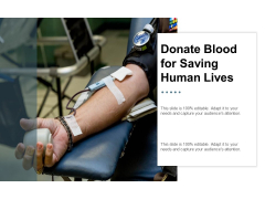 Donate Blood For Saving Human Lives Ppt Powerpoint Presentation Styles Gridlines