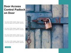 Door Access Control Padlock On Door Ppt PowerPoint Presentation Infographic Template Graphics Example