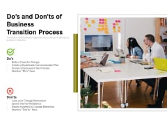 Dos And Donts Of Business Transition Process Ppt PowerPoint Presentation Slides Portrait PDF