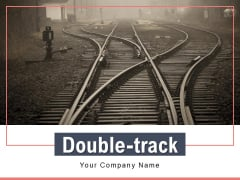 Double Track Ppt PowerPoint Presentation Complete Deck