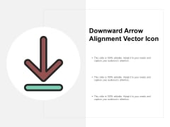 Downward Arrow Alignment Vector Icon Ppt PowerPoint Presentation Slides Styles