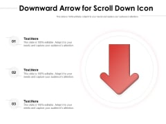 Downward Arrow For Scroll Down Icon Ppt PowerPoint Presentation Icon Diagrams PDF