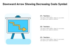 Downward Arrow Showing Decreasing Costs Symbol Ppt PowerPoint Presentation Summary Clipart PDF