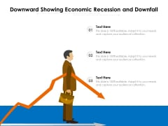 Downward Showing Economic Recession And Downfall Ppt PowerPoint Presentation Inspiration Information PDF