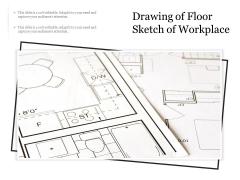 Drawing Of Floor Sketch Of Workplace Ppt PowerPoint Presentation Portfolio Smartart PDF
