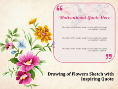 Drawing Of Flowers Sketch With Inspiring Quote Ppt PowerPoint Presentation Summary Vector PDF