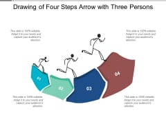 Drawing Of Four Steps Arrow With Three Persons Ppt PowerPoint Presentation Ideas Outline