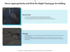 Dress Appropriately And Pick The Right Timing Go For Selling Ppt PowerPoint Presentation Gallery