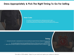 Dress Appropriately And Pick The Right Timing To Go For Selling Ppt PowerPoint Presentation Layout