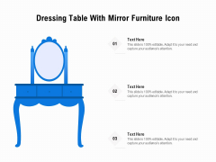 Dressing Table With Mirror Furniture Icon Ppt PowerPoint Presentation Gallery Mockup PDF