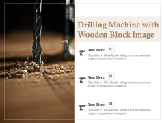 Drilling Machine With Wooden Block Image Ppt PowerPoint Presentation Gallery Examples PDF