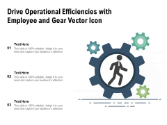 Drive Operational Efficiencies With Employee And Gear Vector Icon Ppt PowerPoint Presentation Gallery Files PDF