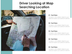 Driver Looking At Map Searching Location Ppt PowerPoint Presentation Gallery Themes PDF