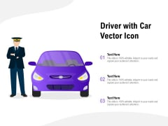 Driver With Car Vector Icon Ppt PowerPoint Presentation Inspiration Example Introduction