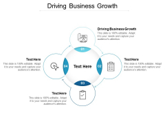 Driving Business Growth Ppt PowerPoint Presentation Visual Aids Layouts Cpb