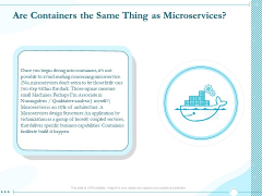 Driving Digital Transformation Through Kubernetes And Containers Are Containers The Same Thing As Microservices Graphics PDF