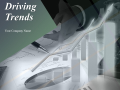 Driving Trends Ppt PowerPoint Presentation Complete Deck With Slides