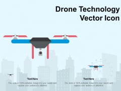 Drone Technology Vector Icon Ppt PowerPoint Presentation Icon Templates