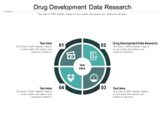 Drug Development Data Research Ppt PowerPoint Presentation Infographic Template Ideas Cpb Pdf