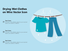 Drying Wet Clothes On Wire Vector Icon Ppt PowerPoint Presentation Gallery Visual Aids PDF