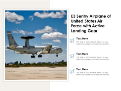 E3 Sentry Airplane Of United States Air Force With Active Landing Gear Ppt PowerPoint Presentation File Formats PDF