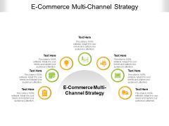 E Commerce Multi Channel Strategy Ppt PowerPoint Presentation Layouts Slide Download Cpb Pdf