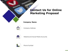 E Marketing Contact Us For Online Marketing Proposal Ppt Infographics Design Inspiration PDF