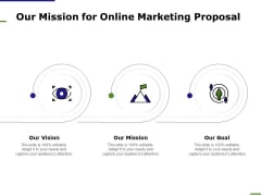 E Marketing Our Mission For Online Marketing Proposal Ppt Pictures Example Topics PDF