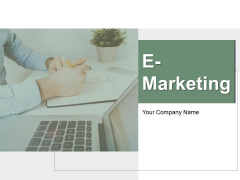 E Marketing Ppt PowerPoint Presentation Complete Deck With Slides