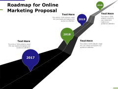 E Marketing Roadmap For Online Marketing Proposal Ppt Summary Show PDF