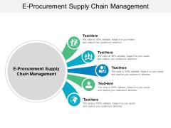 E Procurement Supply Chain Management Ppt PowerPoint Presentation Slides Layout Cpb