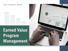 Earned Value Program Management Project Planning Communication Documentation Ppt PowerPoint Presentation Complete Deck