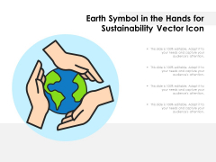Earth Symbol In The Hands For Sustainability Vector Icon Ppt PowerPoint Presentation Gallery Professional PDF
