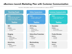 Ebusiness Launch Marketing Plan With Customer Communication Ppt PowerPoint Presentation File Elements PDF