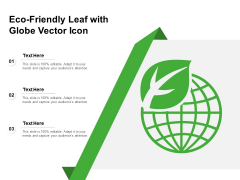 Eco Friendly Leaf With Globe Vector Icon Ppt PowerPoint Presentation Gallery Model PDF