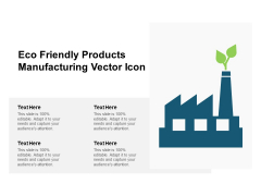 Eco Friendly Products Manufacturing Vector Icon Ppt PowerPoint Presentation Infographic Template Visuals