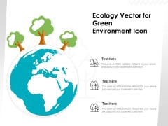 Ecology Vector For Green Environment Icon Ppt PowerPoint Presentation File Show PDF
