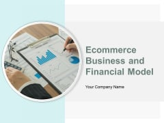 Ecommerce Business And Financial Model Ppt PowerPoint Presentation Complete Deck With Slides