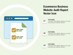 Ecommerce Business Website Audit Report Vector Icon Ppt PowerPoint Presentation Topics PDF