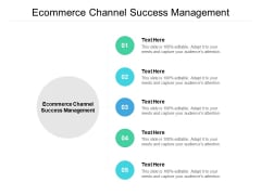 Ecommerce Channel Success Management Ppt PowerPoint Presentation Summary Guide Cpb