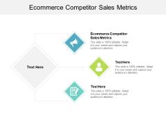 Ecommerce Competitor Sales Metrics Ppt PowerPoint Presentation Icon Slideshow Cpb