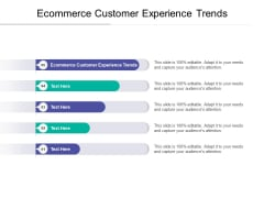 Ecommerce Customer Experience Trends Ppt PowerPoint Presentation Show Graphics Cpb